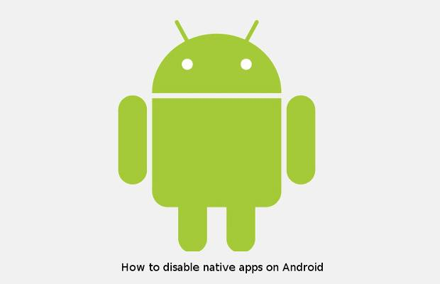 How to disable native apps