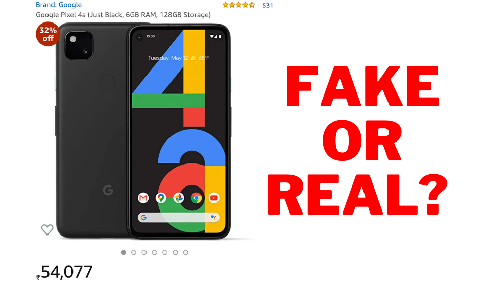 Google Pixel 4A on Amazon for Rs 54,077: Genuine or Fake?