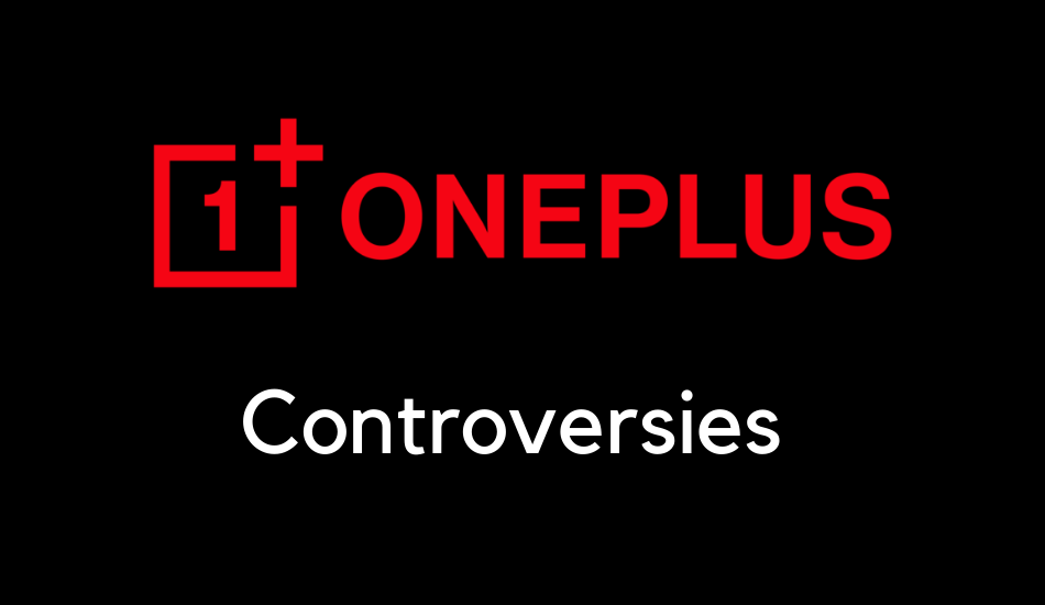 Top 5 Controversies with OnePlus