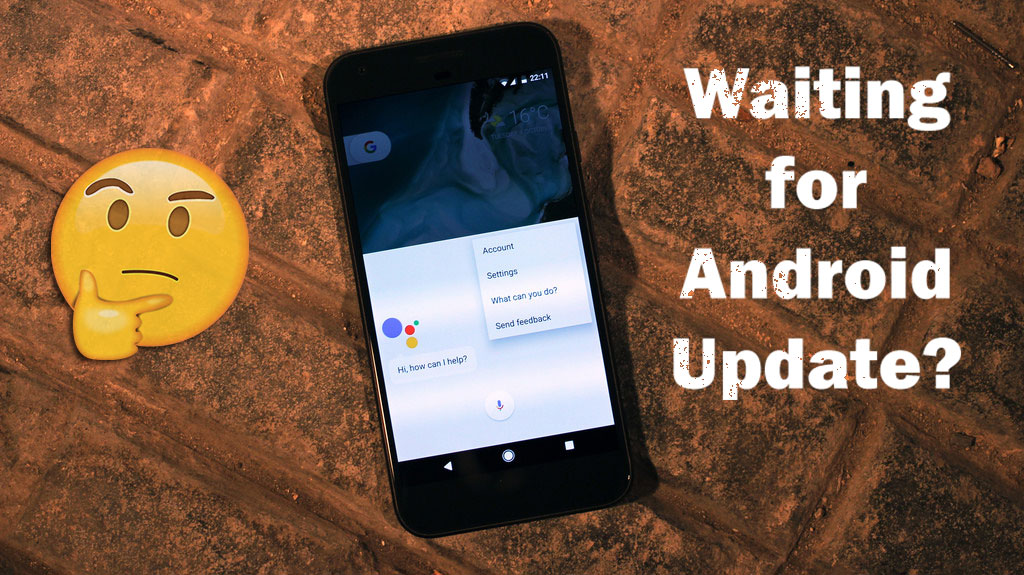 Why Android Updates take so long to reach your device?