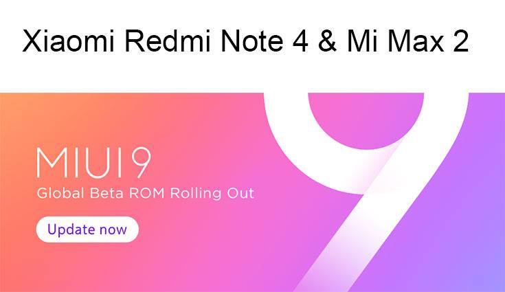 Xiaomi rolls out MIUI 9 update for Redmi Note 4, Mi Max 2 in India