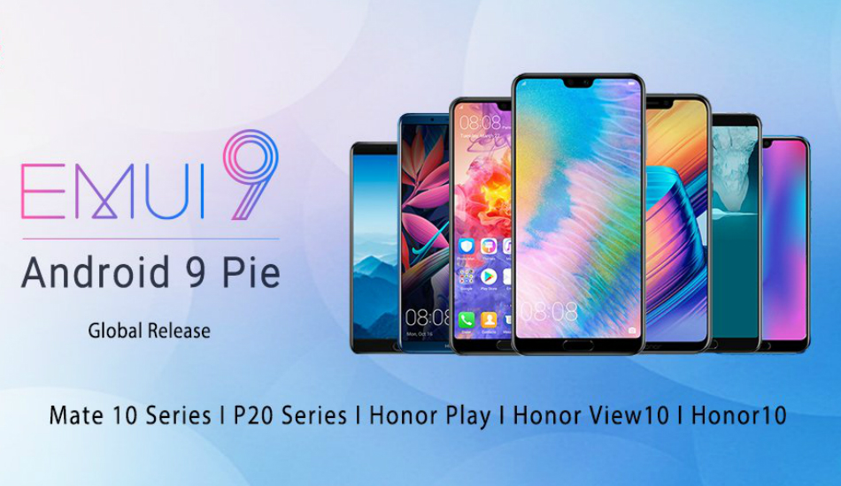 EMUI 9 with Android 9 Pie is rolling out to Huawei Mate 10, 10 Pro, P20, P20 Pro, Honor 10, View 10, Play