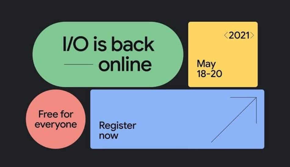 Google I/O 2021 to kick off from May 18 as a digital event that is free to attend