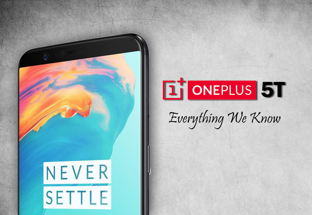 OnePlus 5T: Everything we know so far