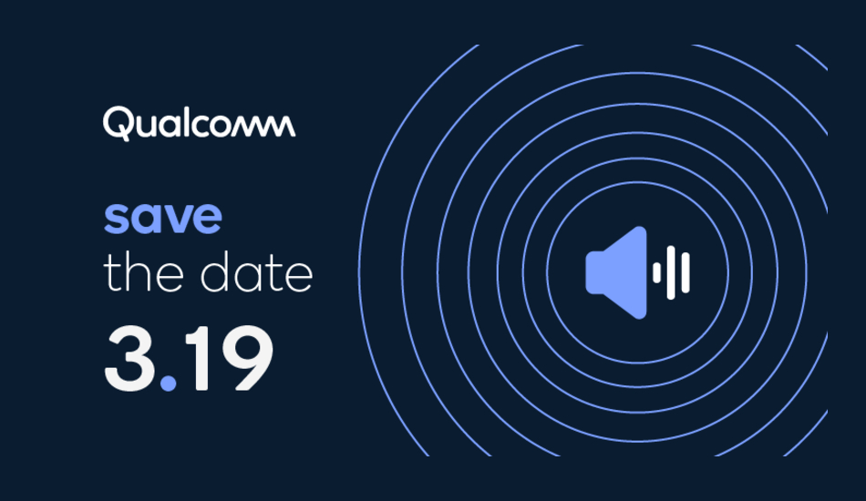 """Qualcomm is hosting an event on March 19 and it's got something to do with """"sound"""""""