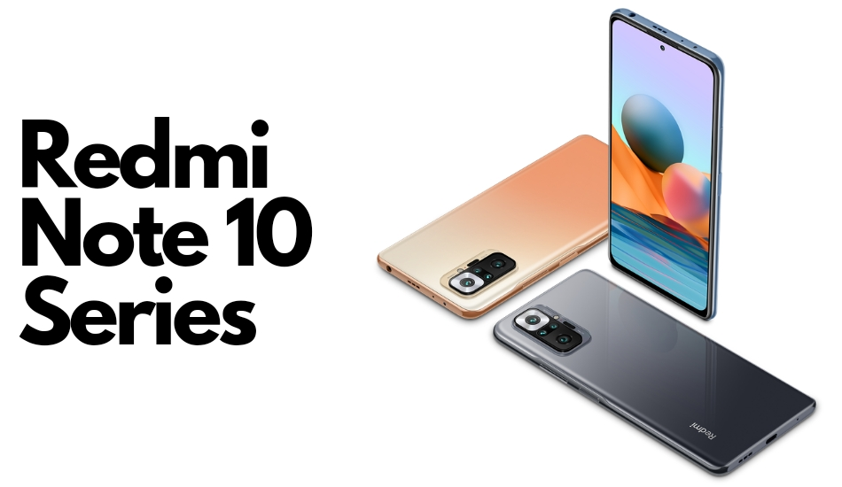Redmi Note 10 Series launched in India with Qualcomm Snapdragon chips, Super AMOLED displays and more