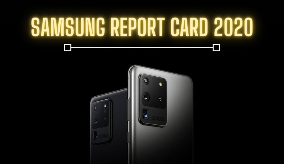 Report Card 2020 Samsung: Hits and Misses!