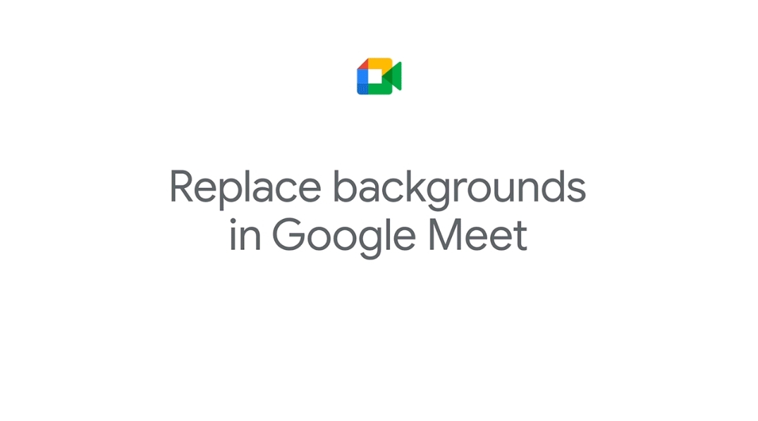 Google Meet gets the ability to change custom backgrounds during a video call