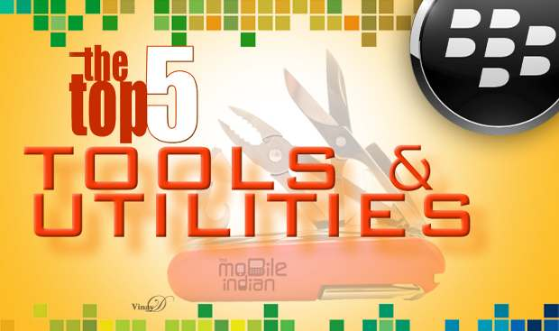 Top 5 must have tools and utilities for BlackBerry
