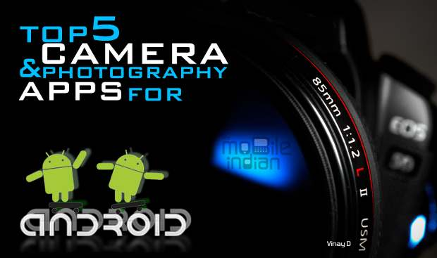 Top 5 camera and photography apps on Android