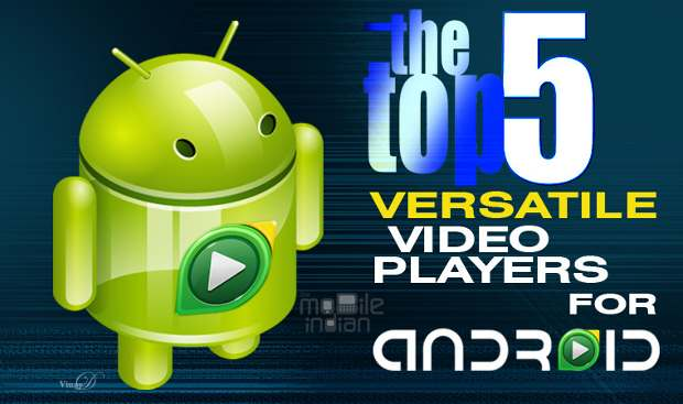 Top 5 versatile video players on Android