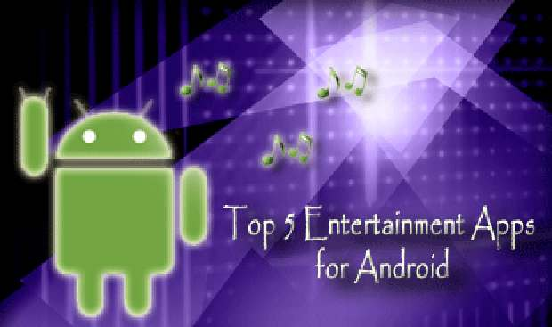 Top 5 entertainment apps for Android