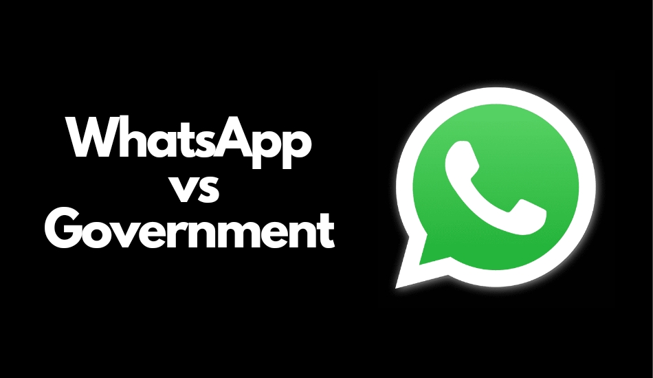 Indian Government responds to WhatsApp, says it respects Right to Privacy but also responsible for national security