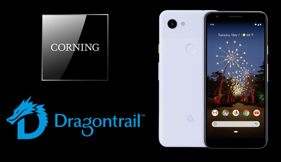 Corning no more a darling of Google Pixels, enter Dragontrail