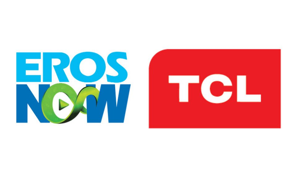 TCL Electronics partners with Eros Now to offer unmatched online content streaming