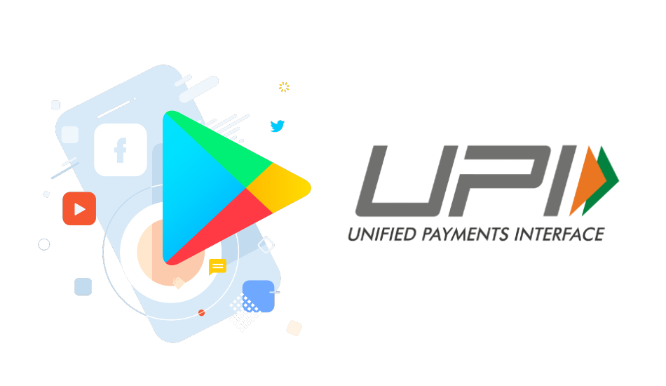 Google Play Store gets UPI payment option in India