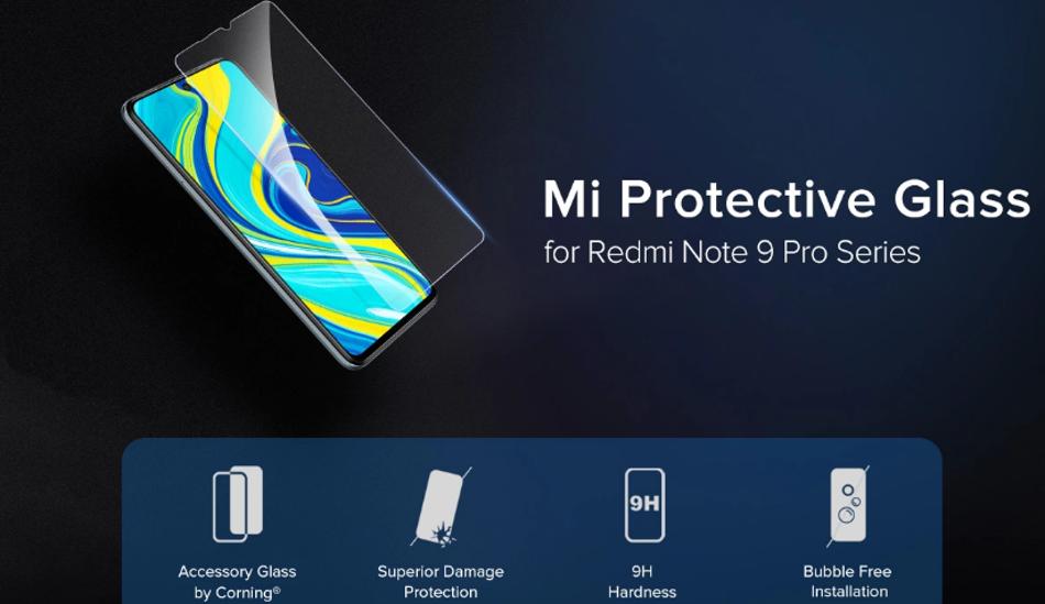 Mi Protective Glass for Redmi Note 9 Pro, Redmi Note 9 Pro Max launched in India
