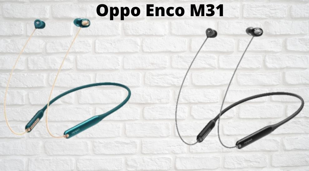 Oppo Enco M31  Unveiled, price expected around Rs 1500
