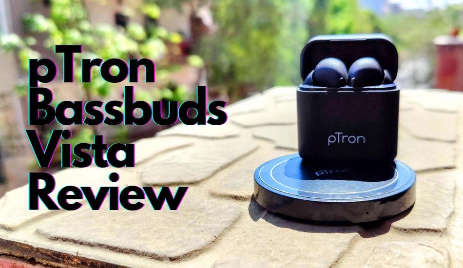 pTron Bassbuds Vista Review