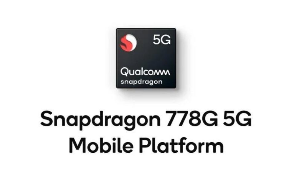 Qualcomm Snapdragon 778G processor launched with 144Hz FHD+ display support