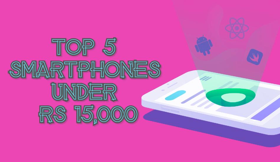 Top 5 Smartphones under Rs 15,000, Oct 2019