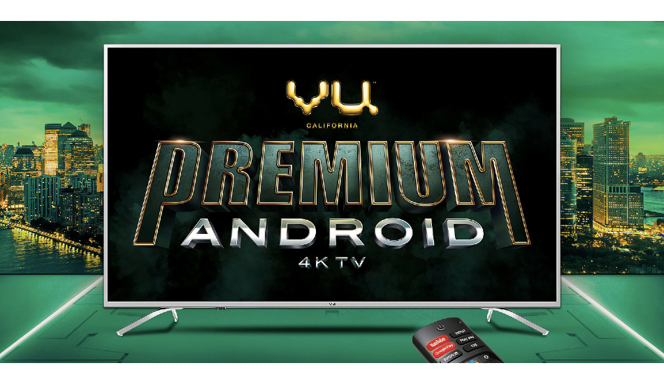 Vu launches four Android 4K TVs in India, starts at 30,999