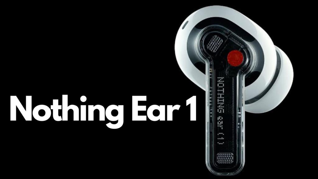 Nothing Ear 1 India