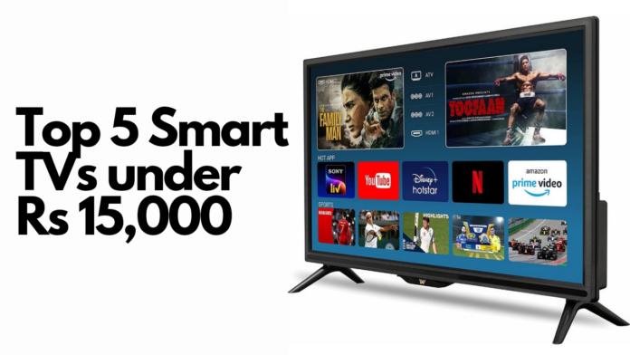 Top 5 Smart TVs under Rs 15000