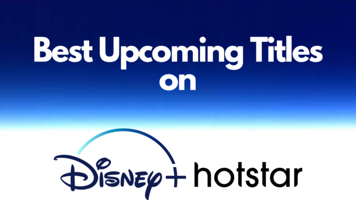 upcoming shows and movies on Disney+ Hotstar